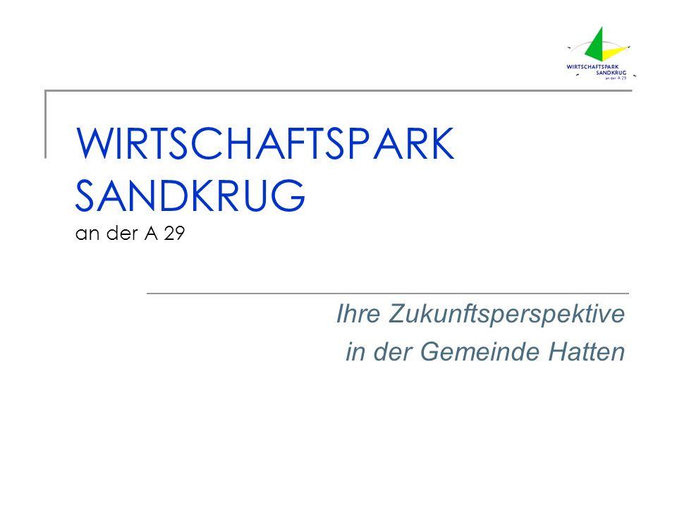 WIRTSCHAFTSPARK SANDKRUG an der A 29 Ihre Zukunftsperspektive in der Gemeinde Hatten