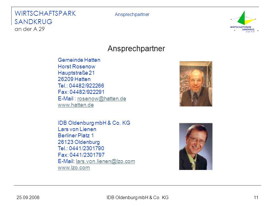 25.09.2008 IDB Oldenburg mbH & Co. KG 11 Ansprechpartner IDB Oldenburg mbH & Co. KG Lars von Lienen Berliner Platz 1 26123 Oldenburg Tel.: 0441/230179