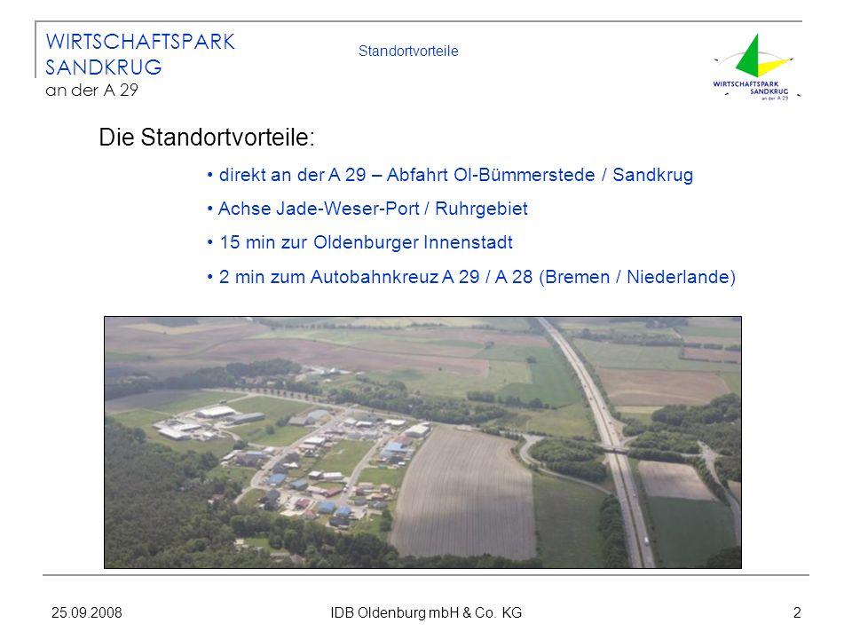 25.09.2008 IDB Oldenburg mbH & Co. KG 2 Standortvorteile Die Standortvorteile: direkt an der A 29 – Abfahrt Ol-Bümmerstede / Sandkrug Achse Jade-Weser