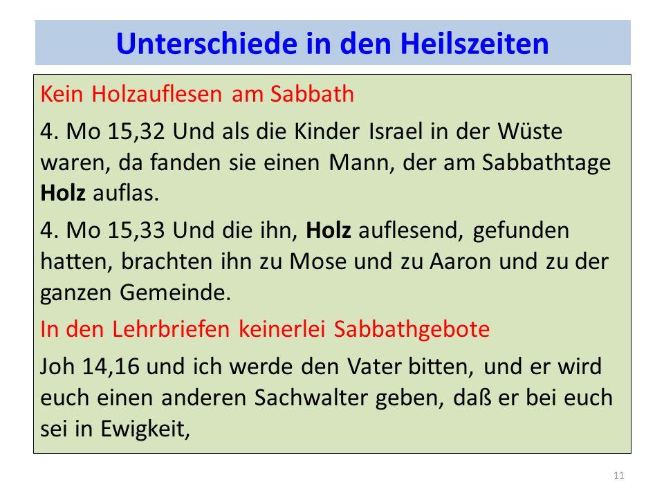 Unterschiede in den Heilszeiten Kein Holzauflesen am Sabbath 4. Mo 15,32 Und als die Kinder Israel in der Wüste waren, da fanden sie einen Mann, der a