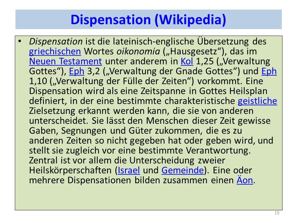 Dispensation (Wikipedia) Dispensation ist die lateinisch-englische Übersetzung des griechischen Wortes oikonomia (Hausgesetz), das im Neuen Testament
