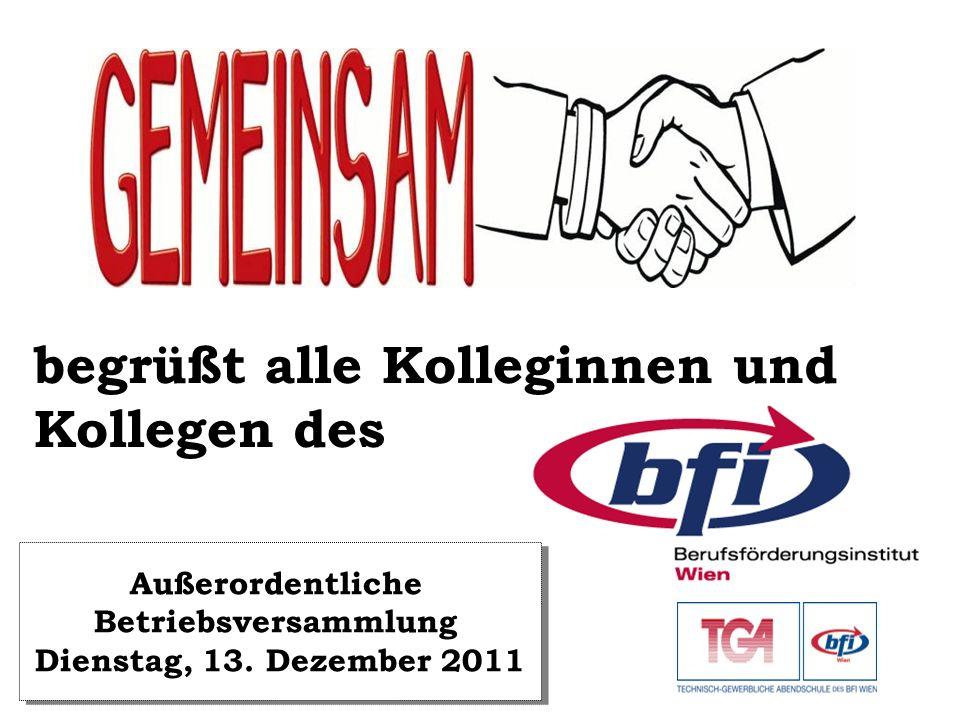 begrüßt alle Kolleginnen und Kollegen des Außerordentliche Betriebsversammlung Dienstag, 13. Dezember 2011 Außerordentliche Betriebsversammlung Dienst