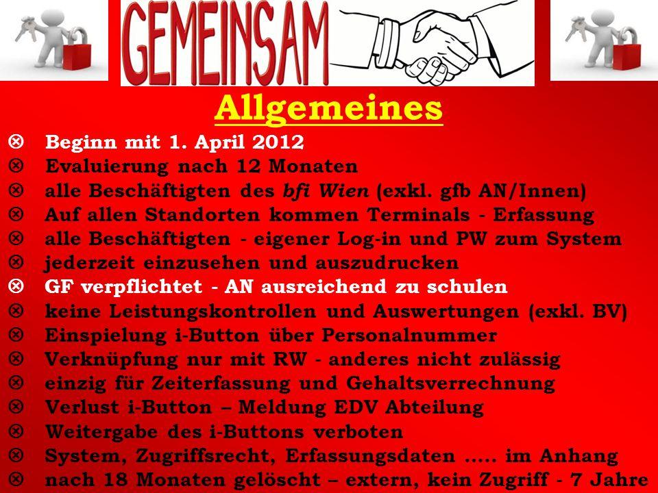 Beginn mit 1. April 2012 Evaluierung nach 12 Monaten alle Beschäftigten des bfi Wien (exkl. gfb AN/Innen) Auf allen Standorten kommen Terminals - Erfa