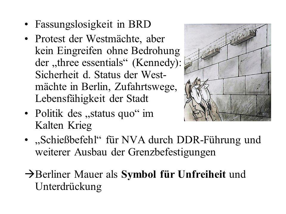Fassungslosigkeit in BRD Protest der Westmächte, aber kein Eingreifen ohne Bedrohung der three essentials (Kennedy): Sicherheit d. Status der West- mä