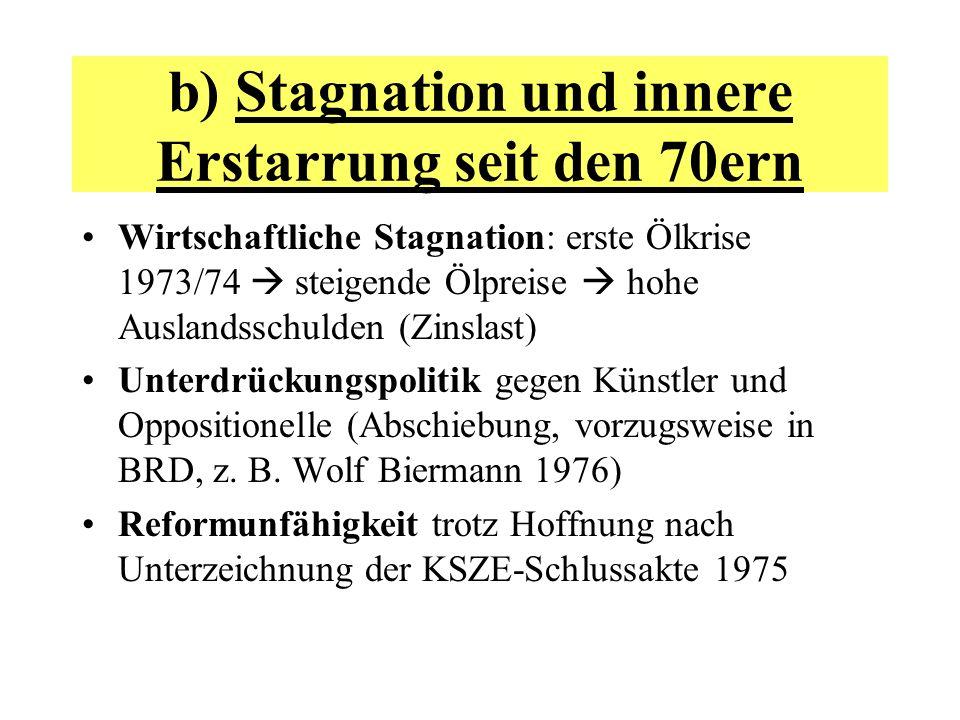 b) Stagnation und innere Erstarrung seit den 70ern Wirtschaftliche Stagnation: erste Ölkrise 1973/74 steigende Ölpreise hohe Auslandsschulden (Zinslas