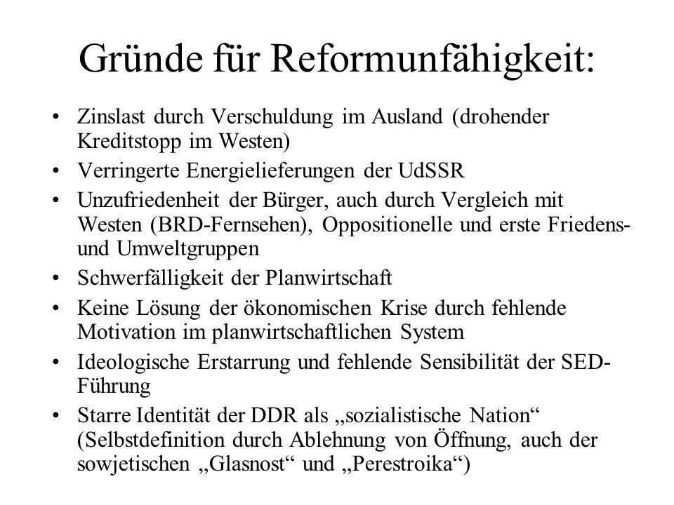 Gründe für Reformunfähigkeit: Zinslast durch Verschuldung im Ausland (drohender Kreditstopp im Westen) Verringerte Energielieferungen der UdSSR Unzufr