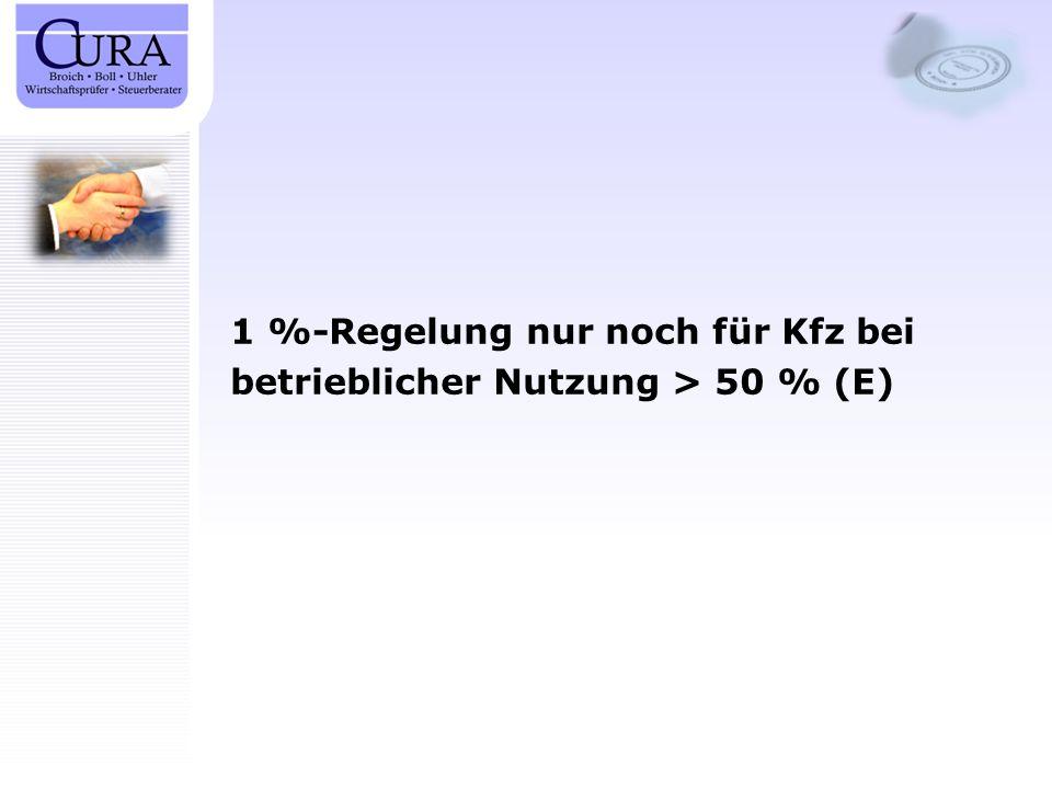 1 %-Regelung nur noch für Kfz bei betrieblicher Nutzung > 50 % (E)