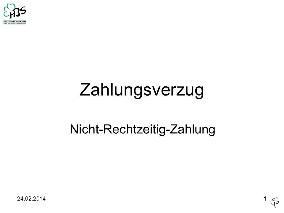 24.02.20142 Zahlungsverzug 1.Fälligkeit: Zahlungstermin ist kalendermäßig bestimmt 2.