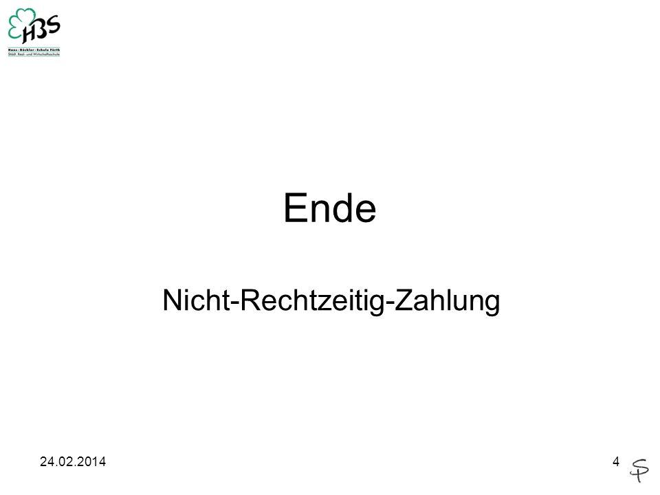 24.02.20144 Ende Nicht-Rechtzeitig-Zahlung