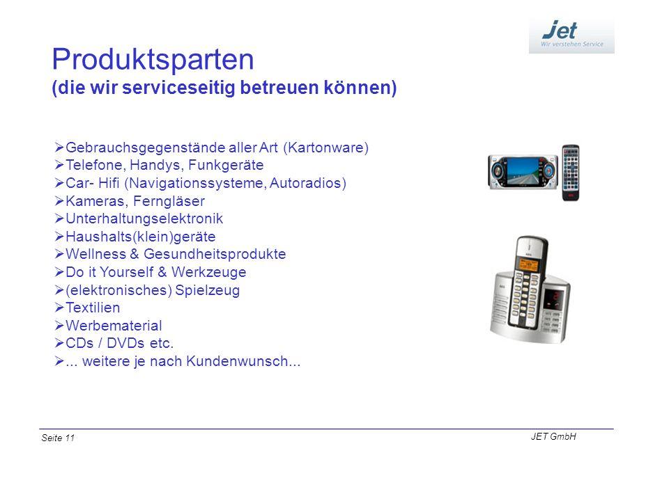 Produktsparten (die wir serviceseitig betreuen können) Gebrauchsgegenstände aller Art (Kartonware) Telefone, Handys, Funkgeräte Car- Hifi (Navigations
