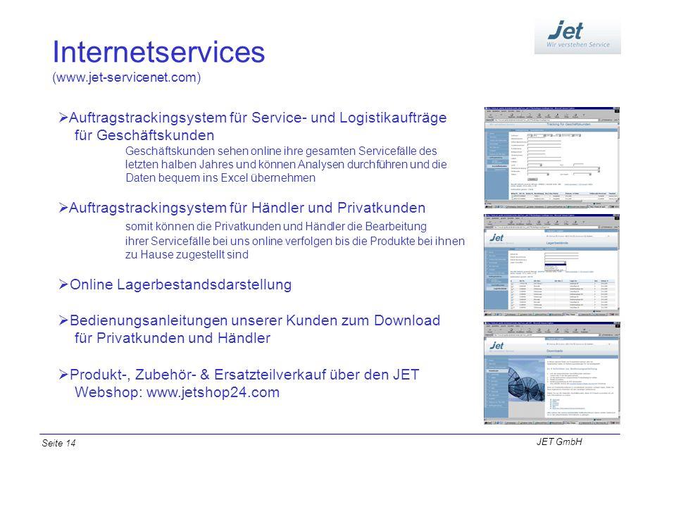 Internetservices (www.jet-servicenet.com) Auftragstrackingsystem für Service- und Logistikaufträge für Geschäftskunden Geschäftskunden sehen online ih