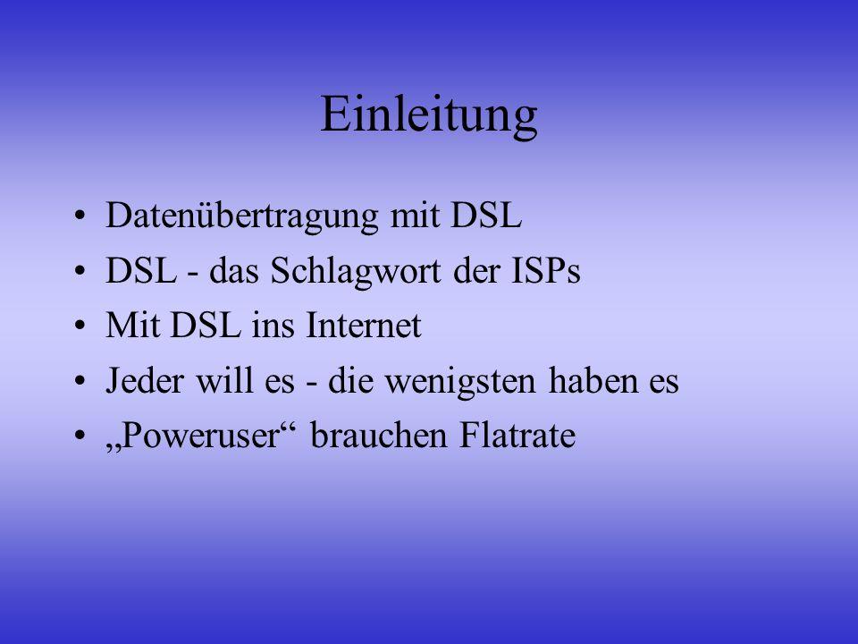 Technische Grundlagen Schmalbandiges Telefonnetz flächendeckend Digitalisierung sämtlicher Telefonanschlüsse in Deutschland bis 1998 Problem letzte Meile Bellcore entwickelt DSL Telefonnetz ATM DSL-Modem Splitter