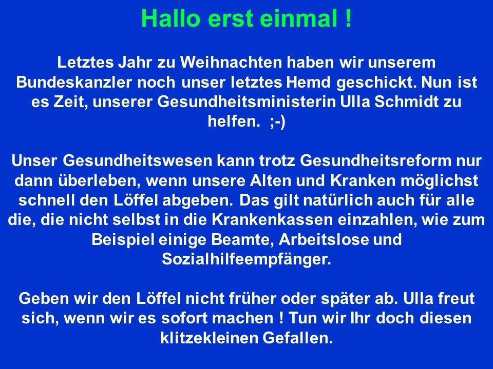 Deshalb lasst uns mal alle zusammen der Ulla helfen !