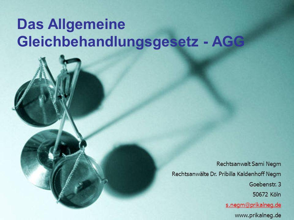Das Allgemeine Gleichbehandlungsgesetz - AGG Rechtsanwalt Sami Negm Rechtsanwälte Dr.