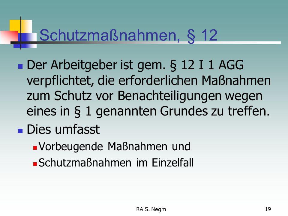 RA S.Negm19 Schutzmaßnahmen, § 12 Der Arbeitgeber ist gem.