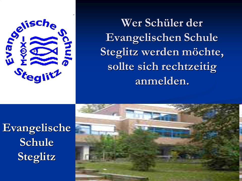 Wer Schüler der Evangelischen Schule Steglitz werden möchte, sollte sich rechtzeitig anmelden. Evangelische Schule Steglitz