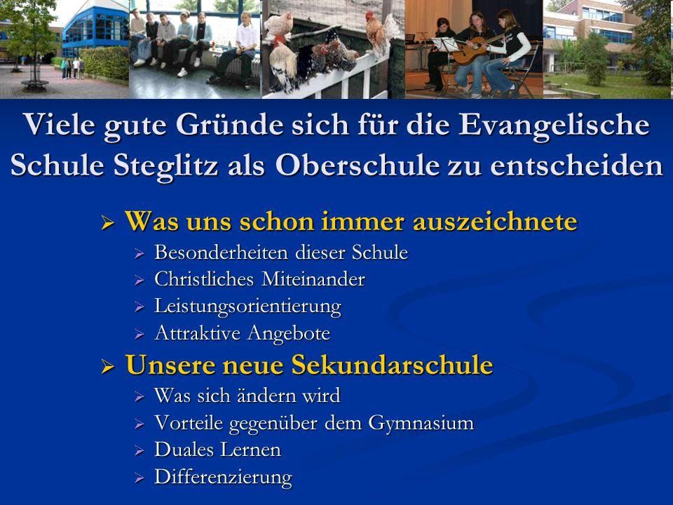 Viele gute Gründe sich für die Evangelische Schule Steglitz als Oberschule zu entscheiden Was uns schon immer auszeichnete Was uns schon immer auszeic
