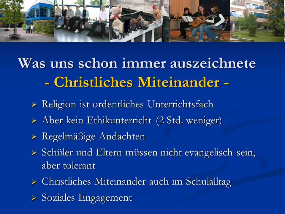 Was uns schon immer auszeichnete - Christliches Miteinander - Religion ist ordentliches Unterrichtsfach Religion ist ordentliches Unterrichtsfach Aber