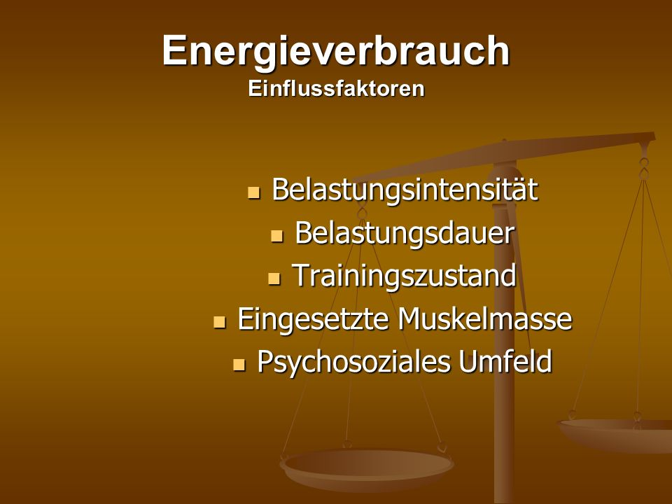 Energieverbrauch Einflussfaktoren Belastungsintensität Belastungsintensität Belastungsdauer Belastungsdauer Trainingszustand Trainingszustand Eingeset