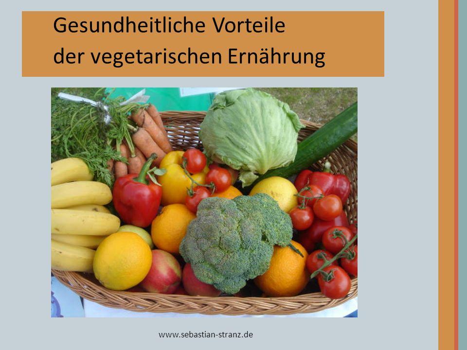 www.sebastian-stranz.de Gesundheitliche Vorteile der vegetarischen Ernährung