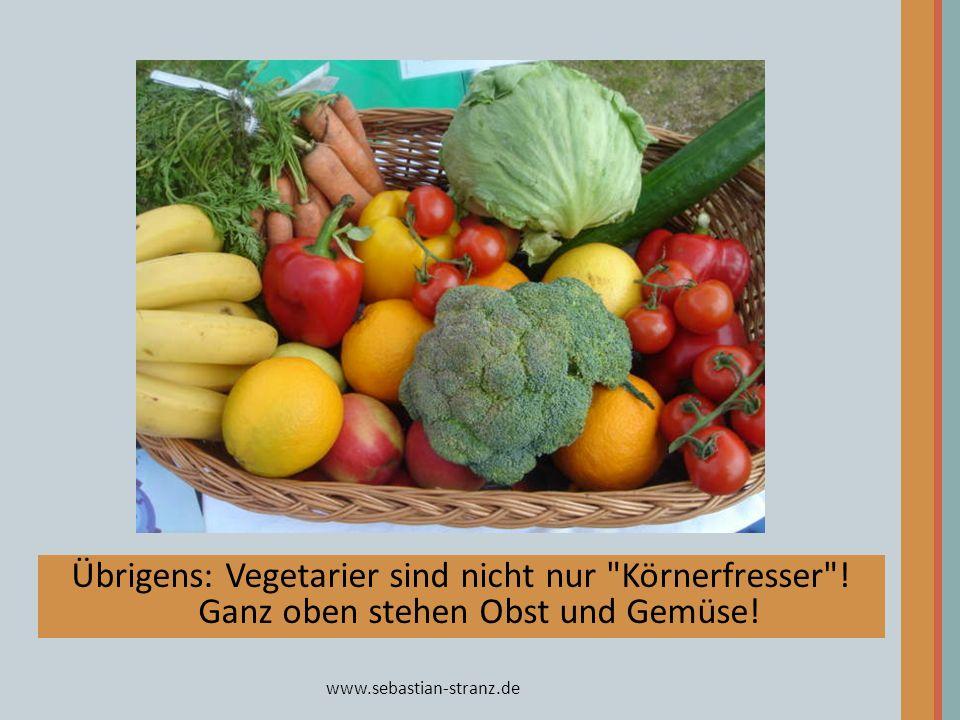 www.sebastian-stranz.de Übrigens: Vegetarier sind nicht nur