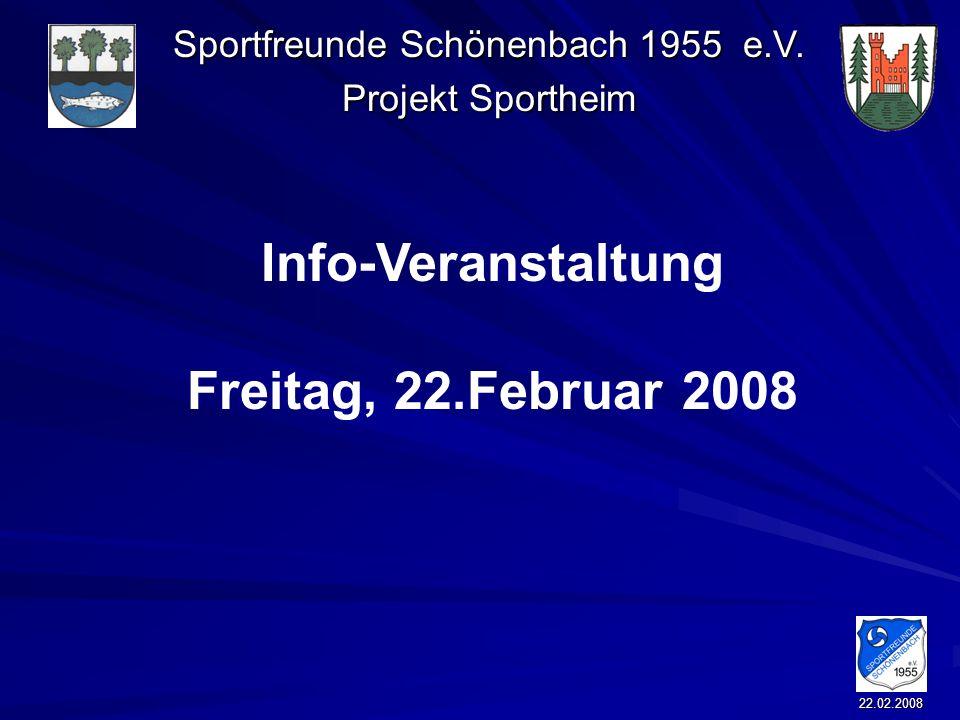 Sportfreunde Schönenbach 1955 e.V. Projekt Sportheim 22.02.2008 Info-Veranstaltung Freitag, 22.Februar 2008
