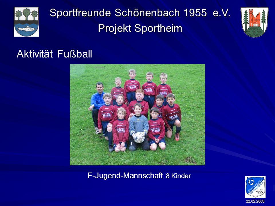 Sportfreunde Schönenbach 1955 e.V. Projekt Sportheim 22.02.2008 Aktivität Fußball F-Jugend-Mannschaft 8 Kinder