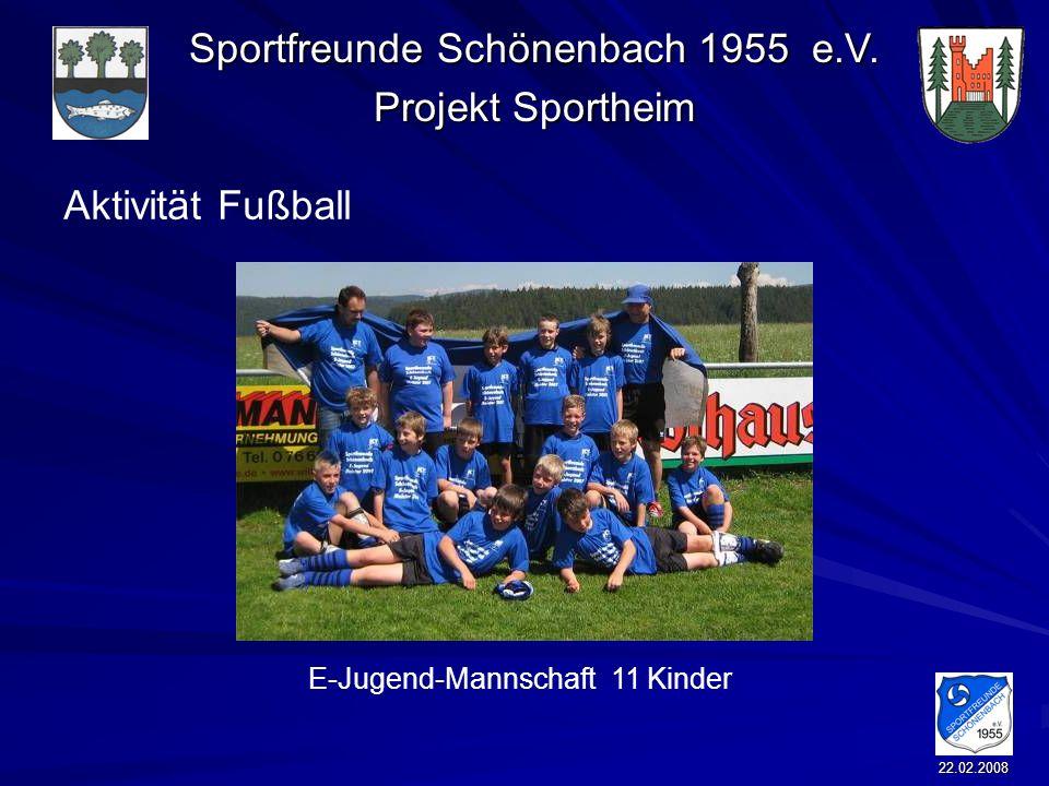 Sportfreunde Schönenbach 1955 e.V. Projekt Sportheim 22.02.2008 Aktivität Fußball E-Jugend-Mannschaft 11 Kinder