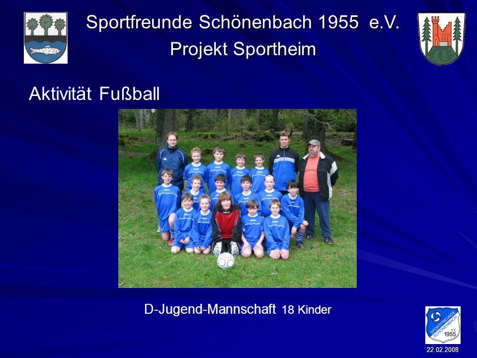 Sportfreunde Schönenbach 1955 e.V. Projekt Sportheim 22.02.2008 Aktivität Fußball D-Jugend-Mannschaft 18 Kinder