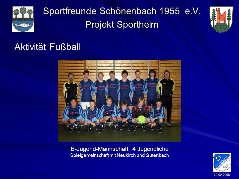 Sportfreunde Schönenbach 1955 e.V. Projekt Sportheim 22.02.2008 Aktivität Fußball B-Jugend-Mannschaft 4 Jugendliche Spielgemeinschaft mit Neukirch und