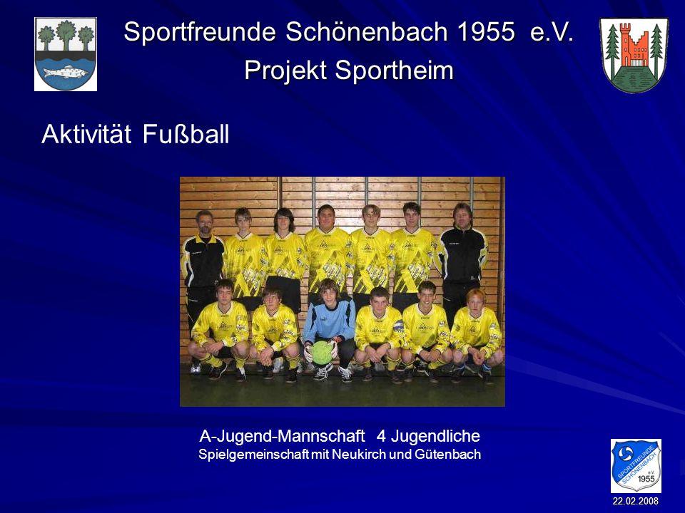 Sportfreunde Schönenbach 1955 e.V. Projekt Sportheim 22.02.2008 Aktivität Fußball A-Jugend-Mannschaft 4 Jugendliche Spielgemeinschaft mit Neukirch und