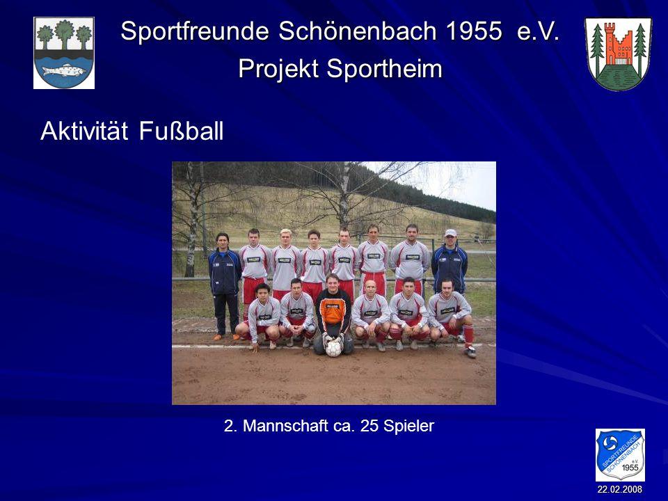 Sportfreunde Schönenbach 1955 e.V. Projekt Sportheim 22.02.2008 Aktivität Fußball 2. Mannschaft ca. 25 Spieler