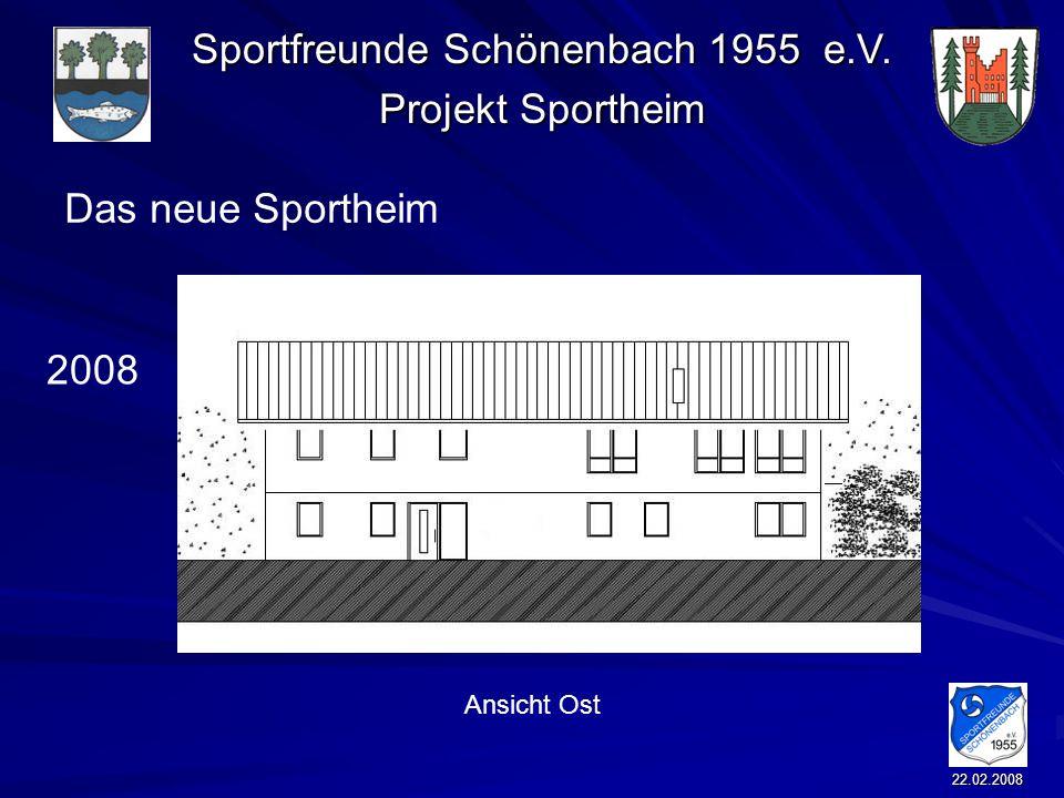 Sportfreunde Schönenbach 1955 e.V. Projekt Sportheim 22.02.2008 Das neue Sportheim 2008 Ansicht Ost