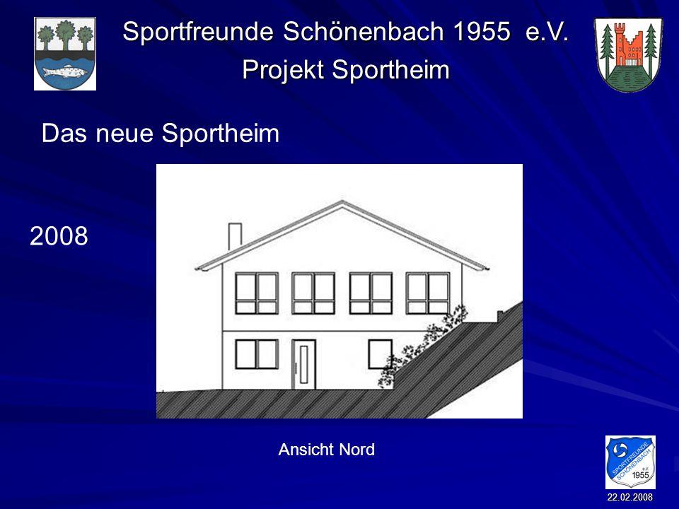 Sportfreunde Schönenbach 1955 e.V. Projekt Sportheim 22.02.2008 Das neue Sportheim 2008 Ansicht Nord