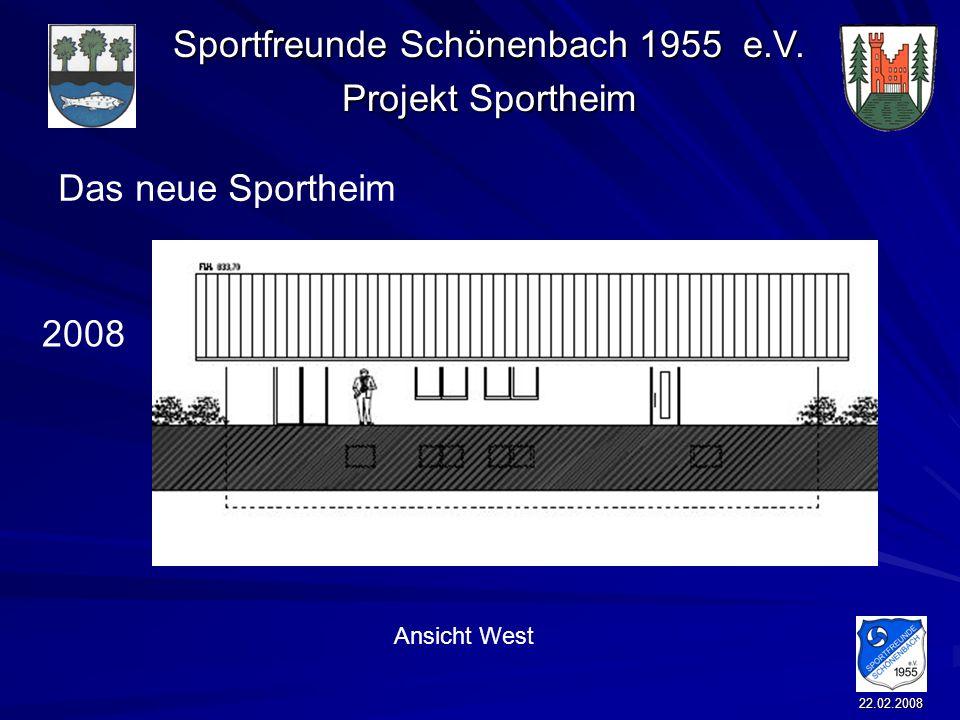 Sportfreunde Schönenbach 1955 e.V. Projekt Sportheim 22.02.2008 Das neue Sportheim 2008 Ansicht West