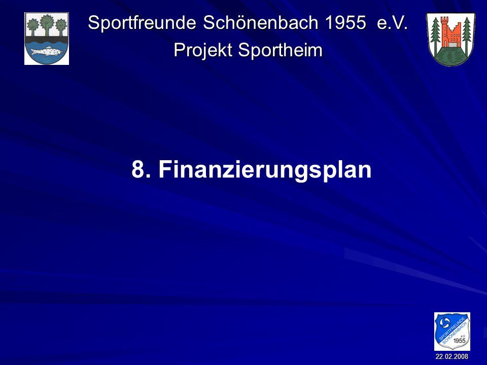 Sportfreunde Schönenbach 1955 e.V. Projekt Sportheim 22.02.2008 8. Finanzierungsplan