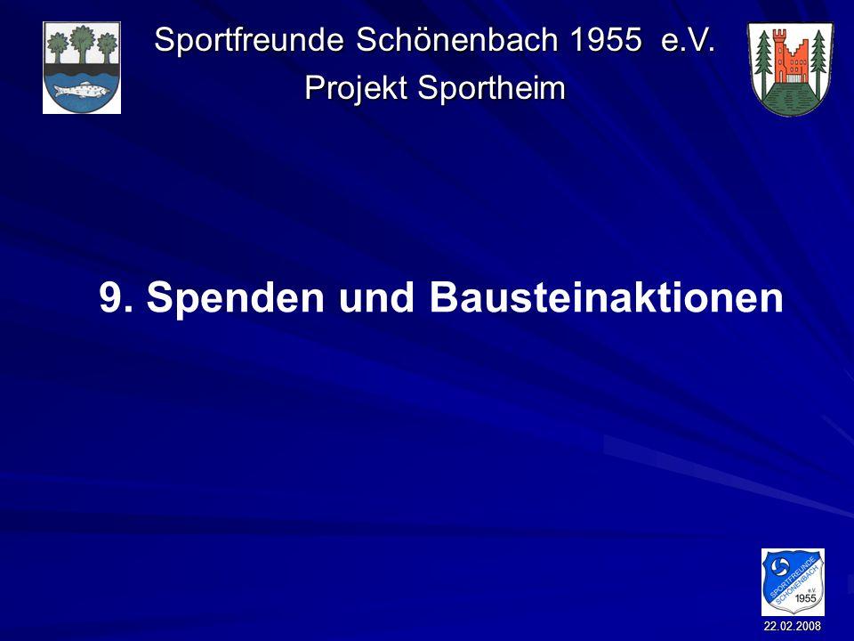 Sportfreunde Schönenbach 1955 e.V. Projekt Sportheim 22.02.2008 9. Spenden und Bausteinaktionen
