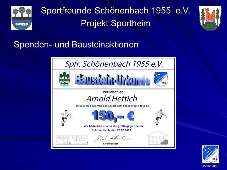 Sportfreunde Schönenbach 1955 e.V. Projekt Sportheim 22.02.2008 Spenden- und Bausteinaktionen