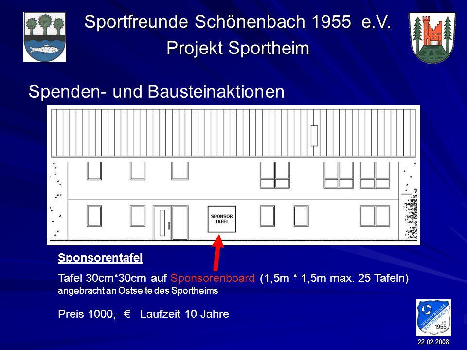 Sportfreunde Schönenbach 1955 e.V. Projekt Sportheim 22.02.2008 Spenden- und Bausteinaktionen Sponsorentafel Tafel 30cm*30cm auf Sponsorenboard (1,5m
