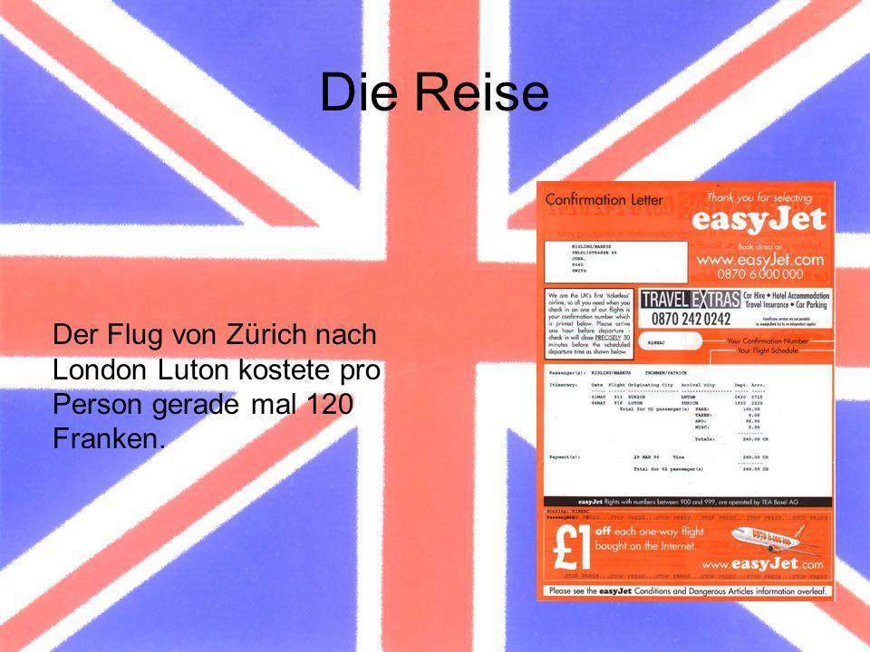 Die Reise Der Flug von Zürich nach London Luton kostete pro Person gerade mal 120 Franken.