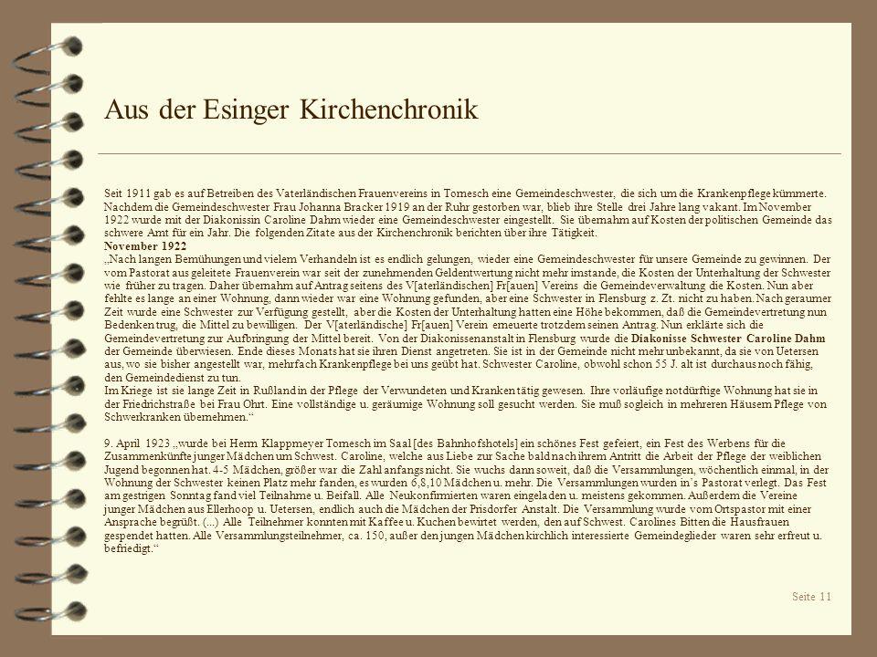 Seite 11 Aus der Esinger Kirchenchronik Seit 1911 gab es auf Betreiben des Vaterländischen Frauenvereins in Tornesch eine Gemeindeschwester, die sich