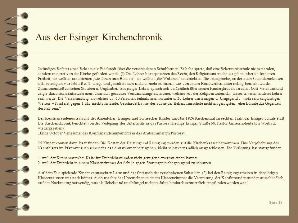 Seite 13 Aus der Esinger Kirchenchronik 2stündiges Referat eines Rektors aus Eidelstedt über die verschiedenen Schulformen. Er behauptete, daß eine Be