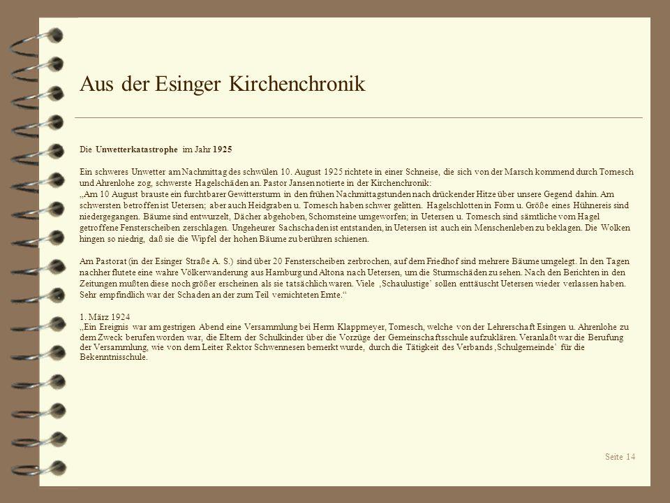 Seite 14 Aus der Esinger Kirchenchronik Die Unwetterkatastrophe im Jahr 1925 Ein schweres Unwetter am Nachmittag des schwülen 10. August 1925 richtete
