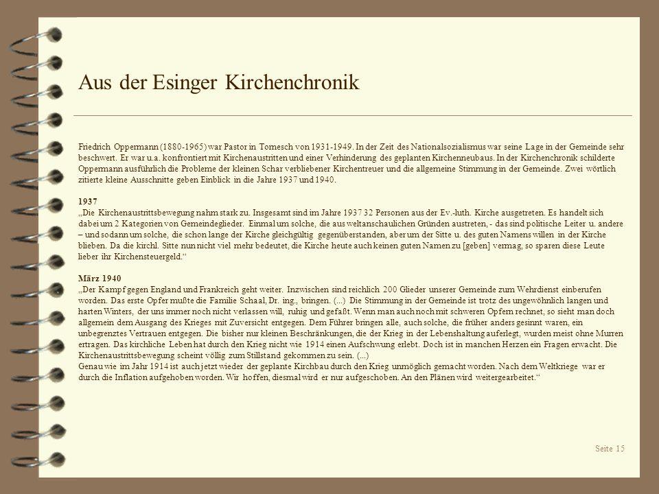 Seite 15 Aus der Esinger Kirchenchronik Friedrich Oppermann (1880-1965) war Pastor in Tornesch von 1931-1949. In der Zeit des Nationalsozialismus war