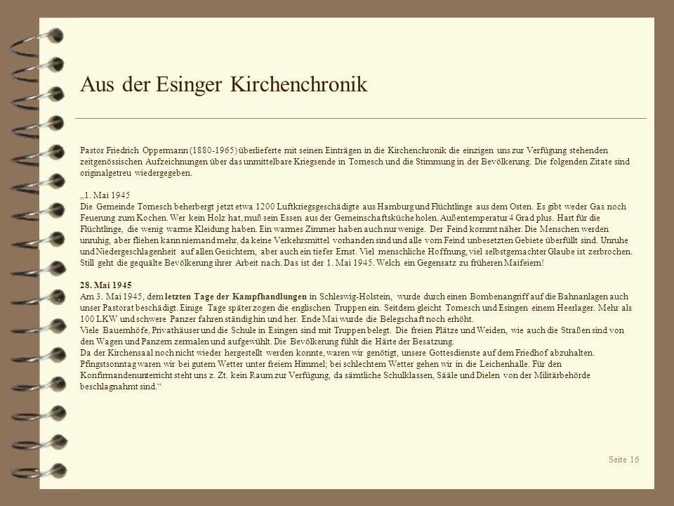 Seite 16 Aus der Esinger Kirchenchronik Pastor Friedrich Oppermann (1880-1965) überlieferte mit seinen Einträgen in die Kirchenchronik die einzigen un