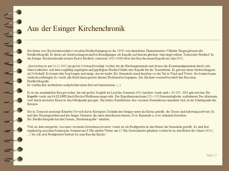 Seite 17 Aus der Esinger Kirchenchronik Der kleine rote Backsteinbau links vom alten Friedhofseingang ist die 1909 vom Ahrenloher Zimmermeister Wilhel