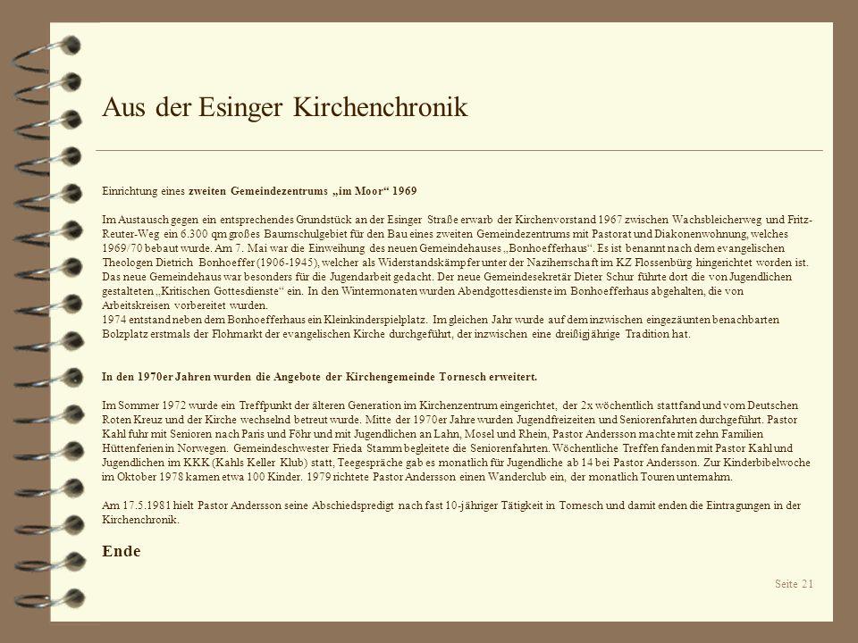 Seite 21 Aus der Esinger Kirchenchronik Einrichtung eines zweiten Gemeindezentrums im Moor 1969 Im Austausch gegen ein entsprechendes Grundstück an de