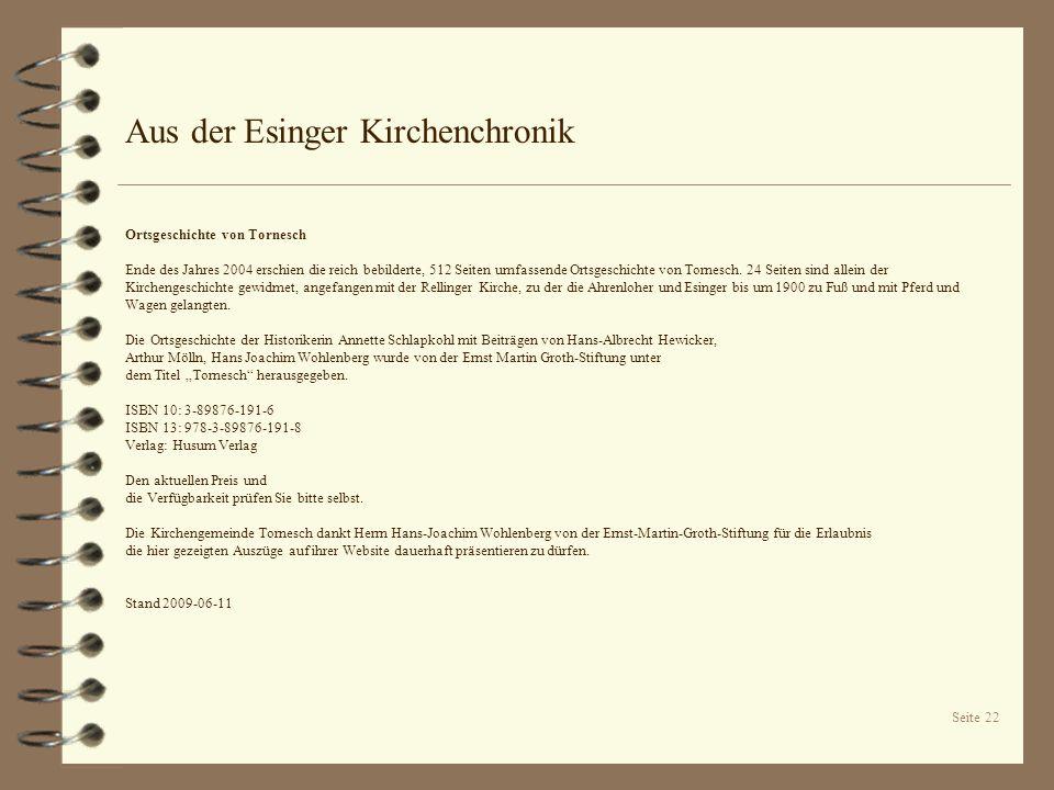 Seite 22 Aus der Esinger Kirchenchronik Ortsgeschichte von Tornesch Ende des Jahres 2004 erschien die reich bebilderte, 512 Seiten umfassende Ortsgesc