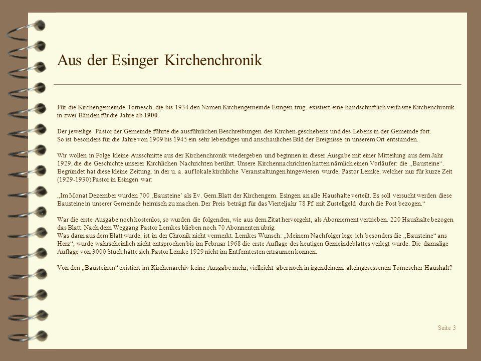 Seite 4 Aus der Esinger Kirchenchronik Die Kirchengemeinde Tornesch, die bis 1934 den Namen Kirchengemeinde Esingen trug, existiert als eigenständige Gemeinde seit 1908.
