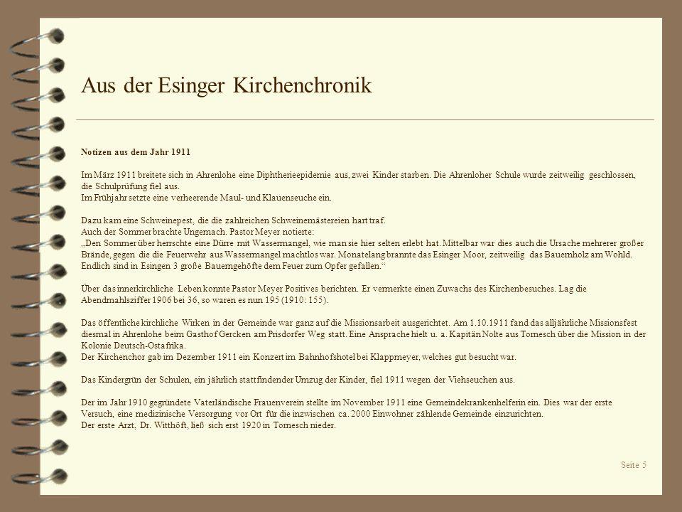 Seite 5 Aus der Esinger Kirchenchronik Notizen aus dem Jahr 1911 Im März 1911 breitete sich in Ahrenlohe eine Diphtherieepidemie aus, zwei Kinder star